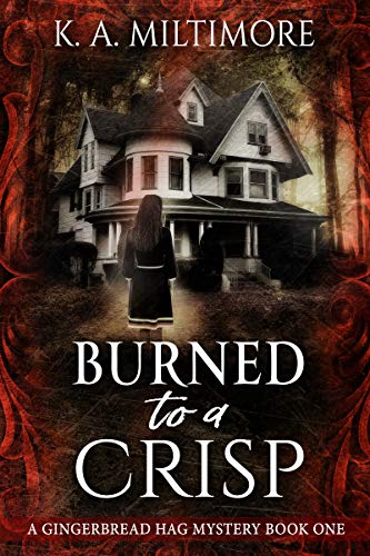 Book Review: Burned To A Crisp (A Gingerbread HagMystery)